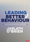Leading Better Behaviour : A Guide for School Leaders - eBook
