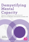 Demystifying Mental Capacity : A guide for health and social care professionals - eBook