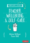 A Little Guide for Teachers: Teacher Wellbeing and Self-care - Book