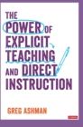 The Power of Explicit Teaching and Direct Instruction - Book