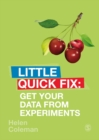 Get Your Data From Experiments : Little Quick Fix - Book