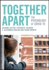 Together Apart : The Psychology of COVID-19 - Book