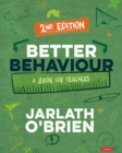 Better Behaviour : A Guide for Teachers - eBook