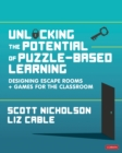 Unlocking the Potential of Puzzle-based Learning : Designing escape rooms and games for the classroom - eBook