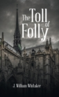 The Toll of Folly - Book