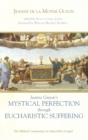 Jeanne Guyon's Mystical Perfection through Eucharistic Suffering - Book