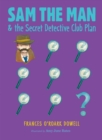 Sam the Man & the Secret Detective Club Plan - eBook