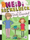 Heidi Heckelbeck Is So Totally Grounded! - eBook