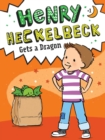 Henry Heckelbeck Gets a Dragon - eBook