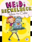 Heidi Heckelbeck Takes the Cake - eBook