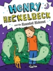 Henry Heckelbeck and the Haunted Hideout - eBook
