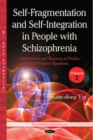 Self-Fragmentation and Self-Integration in People with Schizophrenia : Volume II -- Interpretation and Recovery of Positive and Negative Symptoms - Book