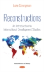 Reconstructions : An Introduction to International  Development Studies - Book