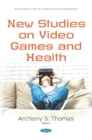 New Studies on Video Games and Health - Book