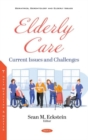 Elderly Care : Current Issues and Challenges - Book
