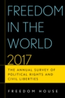 Freedom in the World 2017 : The Annual Survey of Political Rights and Civil Liberties - Book