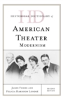 Historical Dictionary of American Theater : Modernism - Book