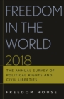 Freedom in the World 2018 : The Annual Survey of Political Rights and Civil Liberties - eBook