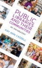 Public Libraries and Their Communities : An Introduction - Book
