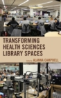 Transforming Health Sciences Library Spaces - eBook