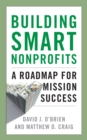 Building Smart Nonprofits : A Roadmap for Mission Success - Book