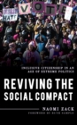Reviving the Social Compact : Inclusive Citizenship in an Age of Extreme Politics - Book