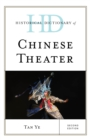 Historical Dictionary of Chinese Theater - Book