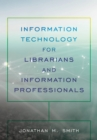 Information Technology for Librarians and Information Professionals - eBook