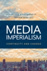 Media Imperialism : Continuity and Change - Book