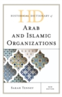 Historical Dictionary of Arab and Islamic Organizations - eBook