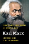 Karl Marx : A Reference Guide to His Life and Works - Book