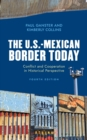 The U.S.-Mexican Border Today : Conflict and Cooperation in Historical Perspective - Book