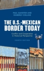 The U.S.-Mexican Border Today : Conflict and Cooperation in Historical Perspective - eBook