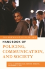 The Rowman & Littlefield Handbook of Policing, Communication, and Society - eBook