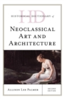 Historical Dictionary of Neoclassical Art and Architecture - Book