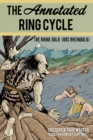 The Annotated Ring Cycle : The Rhine Gold (Das Rheingold) - Book