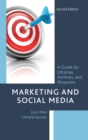 Marketing and Social Media : A Guide for Libraries, Archives, and Museums - Book