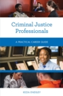 Criminal Justice Professionals : A Practical Career Guide - eBook