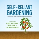 Self-Reliant Gardening : A Guide to Well-Being with Homegrown Foods on a Budget - eAudiobook