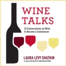 Wine Talks : 23 Conversations to Becoming a Wine Connoisseur - eAudiobook