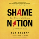 Shame Nation : The Global Epidemic of Online Hate - eAudiobook