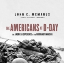 The Americans at D-Day : The American Experience at the Normandy Invasion - eAudiobook