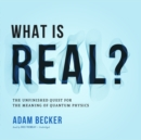 What Is Real? - eAudiobook