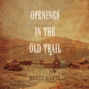 Openings in the Old Trail - eAudiobook
