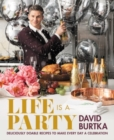 Life Is a Party : Deliciously Doable Recipes to Make Every Day a Celebration - Book