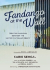 Fandango at the Wall : Creating Harmony Between the United States and Mexico - Book