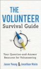 The Volunteer Survival Guide : Your Question-and-Answer Resource for Volunteering - Book