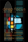 Deep Focus : Film and Theology in Dialogue - Book