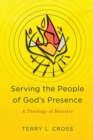 Serving the People of God's Presence : A Theology of Ministry - Book