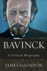 Bavinck : A Critical Biography - Book